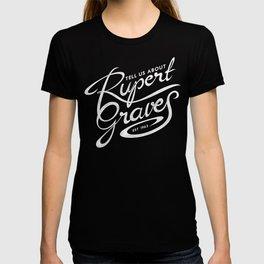 Tell Us About Rupert Graves T-shirt
