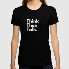Think then talk T-shirt