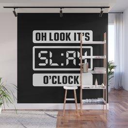 Oh Look It's Slay O'Clock Wall Mural