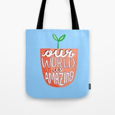 Our World Is Amazing Tote Bag