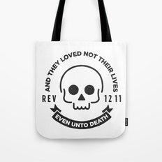 Even Unto Death Tote Bag