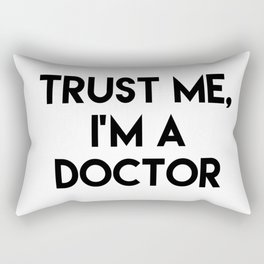 Trust me I'm a doctor Rectangular Pillow