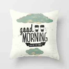 Good morning 02 Throw Pillow