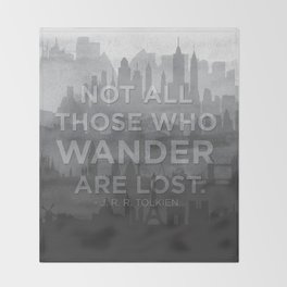 """Not all those who wander are lost"" -- J. R. R. Tolkien quote poster Throw Blanket"