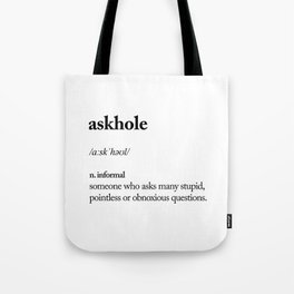 Askhole funny meme dictionary definition black and white typography design poster home wall decor Tote Bag