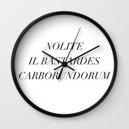 don't let the bastards grind you down Wall Clock