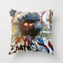 i hate this shit Throw Pillow