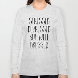Well Dressed Funny Quote Long Sleeve T-shirt