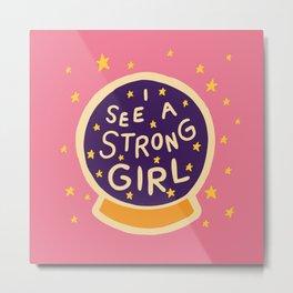 I See A Strong Girl Metal Print