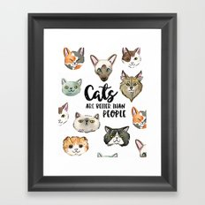 CATS ARE BETTER THAN PEOPLE Framed Art Print