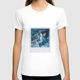 What does it mean to be human? T-shirt