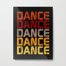 Dance Dance Dance (Hot)  Metal Print