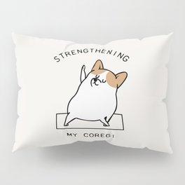 Strengthening My Coregi Pillow Sham