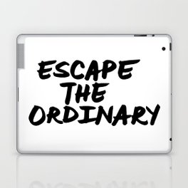 'Escape the Ordinary' Hand Letter Type Word Black & White Laptop & iPad Skin