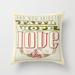The Greatest of These Is Love (Color Variant)  Throw Pillow