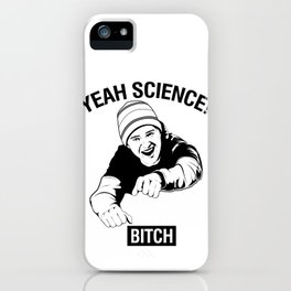Yeah Science, Bitch! iPhone Case