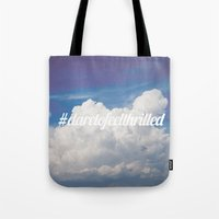 Dare to feel thrilled Tote Bag