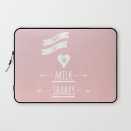 Yours till the milk shakes Laptop Sleeve