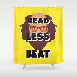 Read Less Beat - Allen Ginsberg Shower Curtain
