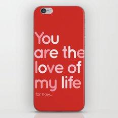 Love of my life iPhone Skin