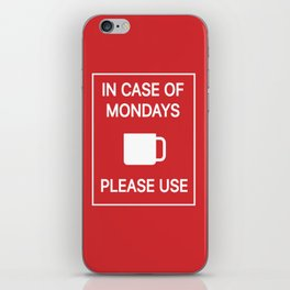 In case of Mondays iPhone Skin