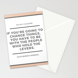 Ruth Bader Ginsburg Quote | You have to be with the people who hold the levers Stationery Cards