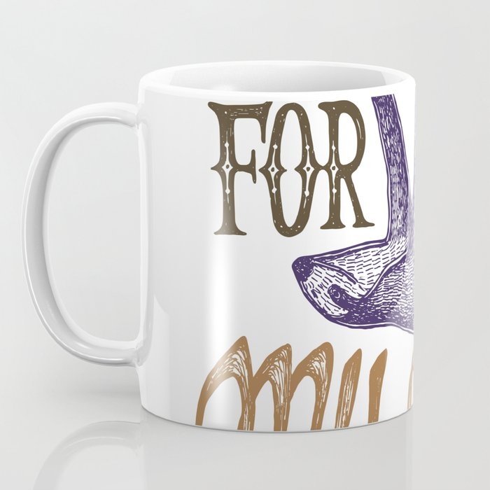 SLOTH - Too slow for my how Coffee Mug