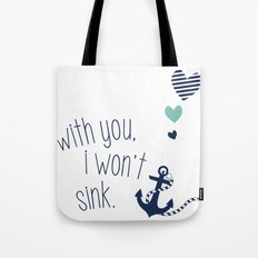 With You I Wont Sink Tote Bag