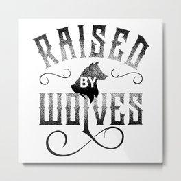 RAISED BY WOLVES Metal Print