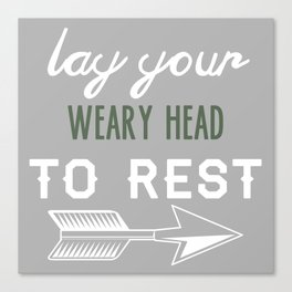 Lay your weary head to rest  Canvas Print