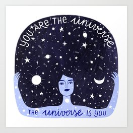 You are the universe Art Print