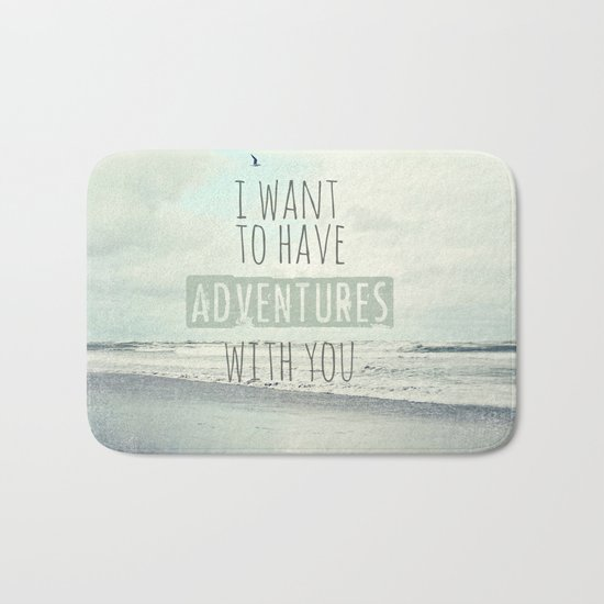 I want to have adventures with you Bath Mat