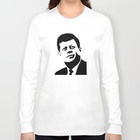 jfk Long Sleeve T-shirts featuring JFK Poster by Steve Lovelace