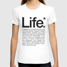 Life.* Available for a limited time only. (White) Womens Fitted Tee White LARGE