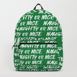 naughty or nice on green Backpack