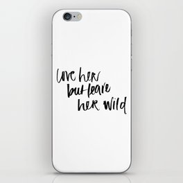 love her but leave her wild iPhone Skin