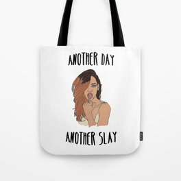 Another Day, Another Slay Tote Bag