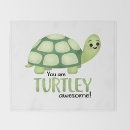 You Are Turtley Awesome! Throw Blanket