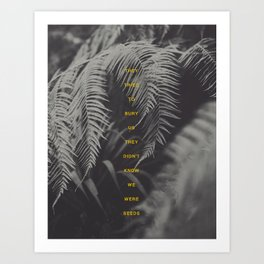 Bury Us Art Print