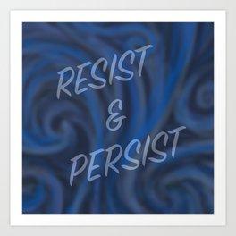 Resist and Persist SWIRL Art Print