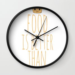 food is better than people Wall Clock