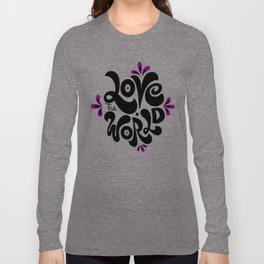 Love the world Long Sleeve T-shirt