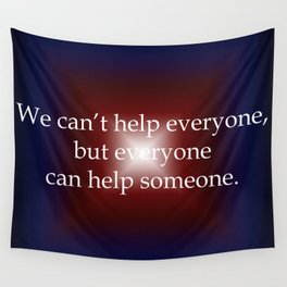 Everyone Can Help Someone Wall Tapestry