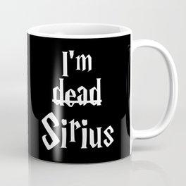 I'm dead Sirius II Coffee Mug