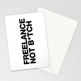 Freelance, not b*tch. Stationery Cards