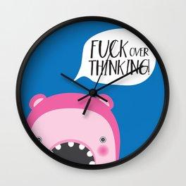 Fuck overthinking! Wall Clock