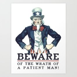 Beware Of The Wrath Of A Patient Man Uncle Sam Art Print