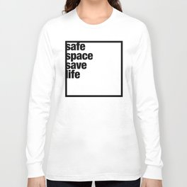 safe space save life Long Sleeve T-shirt
