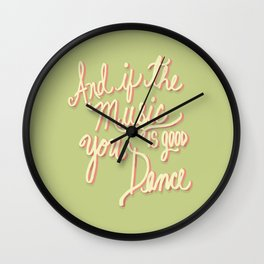 And if the Music is good you Dance Wall Clock