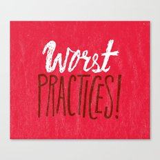 Worst Practices Canvas Print